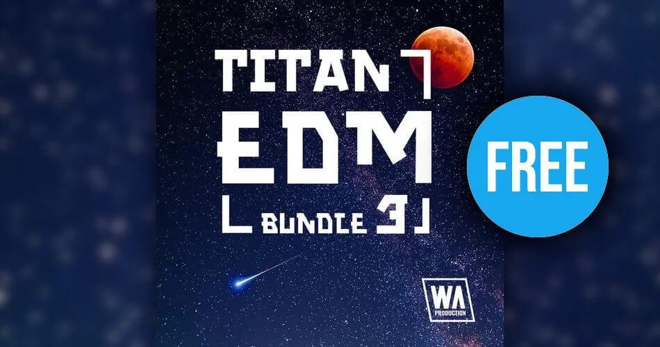 WA-Titan-EDM-Bundle-3-FREE.jpg.webp.jpg